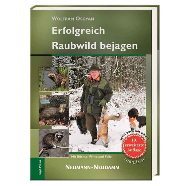 Erfolgreich Raubwild bejagen - 10. Auflage